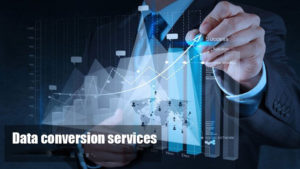 how data conversion services benefits